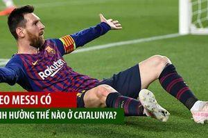 Messi có tầm ảnh hưởng lớn thế nào tại Catalunya