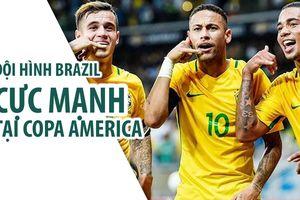 Đội hình cực mạnh của Brazil tại Copa America 2019