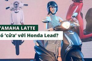Thay Acruzo, Yamaha Latte có 'cửa' cạnh tranh Honda Lead?