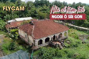 Ngôi nhà cổ hơn trăm tuổi ở ngoại ô Sài Gòn trước nguy cơ bị xóa sổ