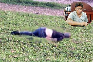 Vụ giết người hàng loạt: Gã đồ tể sát hại hai phụ nữ vì mâu thuẫn tình cảm