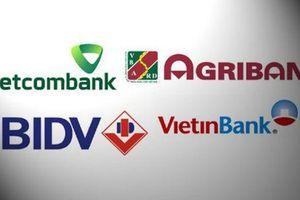 Có triển vọng tháo gỡ khó khăn tăng vốn cho 'big 4' ngân hàng