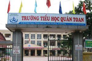 Hải Phòng: Kỉ luật khiển trách Hiệu trưởng trường tiểu học Quán Toan