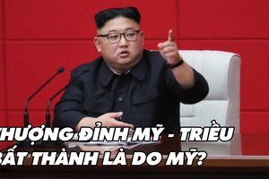 Triều Tiên: Thượng đỉnh Mỹ - Triều bất thành là do Mỹ
