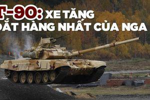 T-90 vì sao vẫn là loại xe tăng được ưa chuộng?