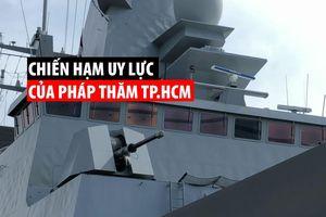 Chiến hạm uy lực của Pháp thăm TP.HCM