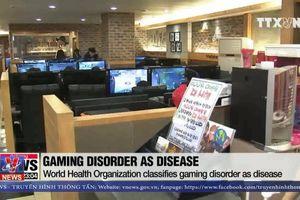 WHO xác định nghiện game là một loại bệnh tâm thần