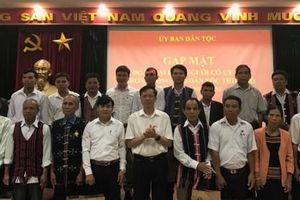 Ủy ban Dân tộc gặp mặt đoàn đại biểu Người có uy tín trong đồng bào DTTS tỉnh Quảng Nam