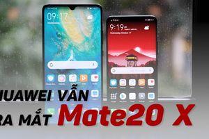 Huawei vẫn ra mắt điện thoại, chip 5G mới giữa rắc rối với Mỹ