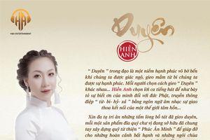 THÔNG CÁO BÁO CHÍ: 'Duyên' – CD VOL3 của Hiền Anh xin yêu thương, bình an và hòa bình