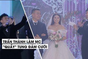 Trấn Thành 'bốc phốt' đạo diễn Nhất Trung trong ngày cưới