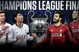 Xem trận Tottenham vs Liverpool, chung kết C1 2019 ở đâu?
