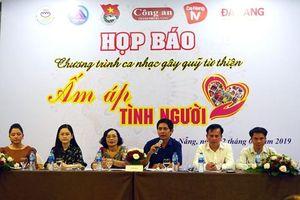 Đà Nẵng: Vận động gần 11 tỷ đồng trong chương trình ca nhạc 'Ấm áp tình người'