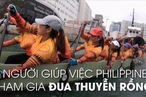Lạ lùng nhóm đua thuyền toàn nữ giúp việc nhà Philippines tại Hồng Kông