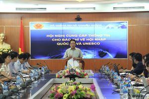 Đẩy mạnh cung cấp thông tin báo chí về Hội nhập quốc tế và UNESCO
