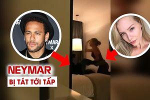 Lộ clip Neymar bị tát tới tấp bởi cô gái tố anh hiếp dâm