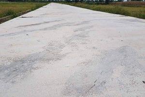 Quảng Bình: Đường giao thông nông thôn gần 10 tỷ chưa nghiệm thu đã rạn nứt