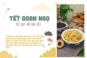 Tết Đoan Ngọ - Nét đẹp văn hóa Việt