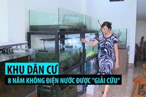 Khu dân cư 8 năm không điện nước ở Hà Nội được 'giải cứu'