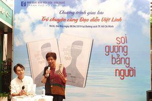 Đạo diễn Việt Linh: Muốn tử tế thì nhìn người khác sống!