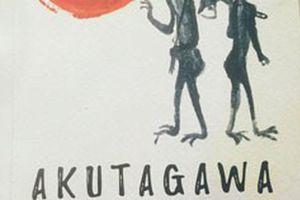 'Kẻ ngốc' Akutagawa Ryunosuke