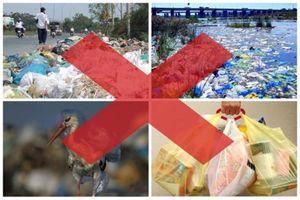Hãy bỏ ngay túi ni lông - Vì mục tiêu bảo vệ môi trường
