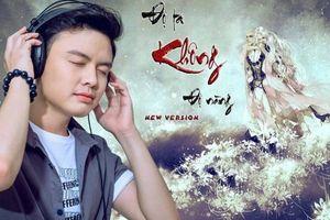 Lời Việt bài hát 'Độ ta không độ nàng' vì sao gây sốt?