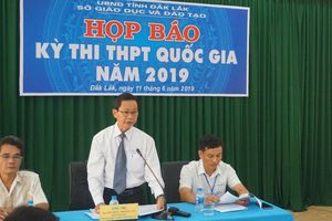 Đắk Lắk: 20.588 thí sinh đăng dự thi THPT Quốc gia năm 2019
