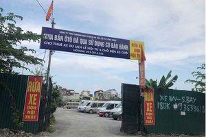 P.Vĩnh Hưng: Hàng loạt bãi xe không phép tồn tại thách thức chính quyền?
