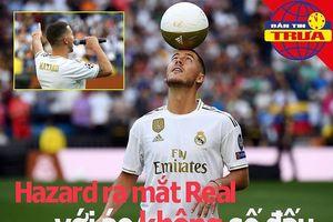 Hazard ra mắt Real với áo không số; Sarri cập bến Juventus