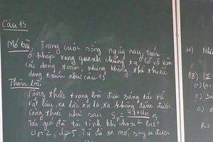 Nam sinh học chuyên Toán nhưng giỏi Văn, ngại ngùng gì không giải toán theo phương pháp Văn học