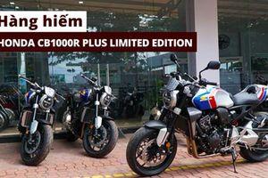'Xế nổ hàng hiếm' Honda CB1000R Plus Limited Edition cập bến Việt Nam