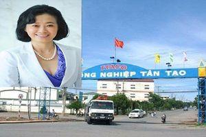 Công ty Tân Tạo của bà Hoàng Yến muốn thoái vốn nhiều dự án lớn