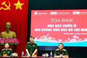Tọa đàm 'Nhà báo chiến sĩ noi gương nhà báo Hồ Chí Minh'