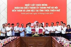 Thừa Thiên Huế - Hà Nội tăng cường hợp tác phát triển trên nhiều lĩnh vực