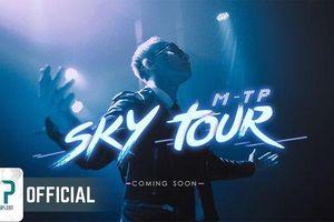 Chính thức lên sóng teaser 'Sky Tour 2019': Dự án khủng cùng hàng loạt cái tên 'thứ dữ' từ Sơn Tùng M-TP