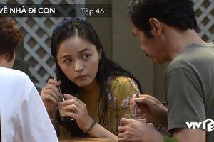 Phim Về nhà đi con tập 46: Dương, Huệ nghi ngờ ông Sơn đang yêu