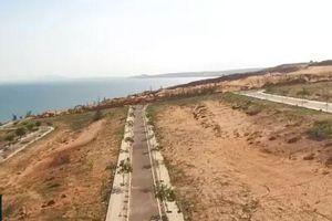 Bình Thuận: 'Tuýt còi' thêm 4 dự án bất động sản chưa đủ đủ điều kiện kinh doanh