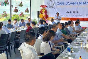 'Cà phê doanh nhân' - Cơ hội cho các doanh nghiệp