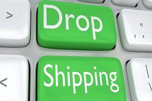 DROPSHIPPING- Mô hình kinh doanh mới- Khởi nghiệp không lo tồn kho?