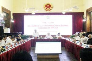 Hội thảo Chiến lược cải cách tư pháp trong TAND định hướng đến năm 2030