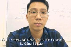 Thầy giáo trẻ khiến mạng xã hội sốt xình xịch khi chuyển lời 'Độ ta không độ nàng' sang tiếng Anh