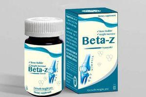 Cảnh báo thực phẩm chức năng Beta - Z giả mạo giấy chứng nhận lưu hành