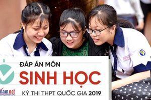Đáp án tham khảo môn Sinh học thi THPT quốc gia 2019 tất cả mã đề