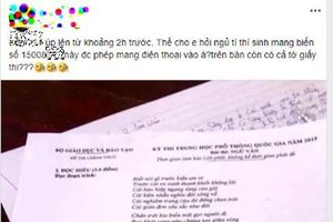 Nam sinh ở Phú Thọ tung đề Văn THPT lên mạng xã hội giữa giờ làm bài để… nhờ bạn giải hộ