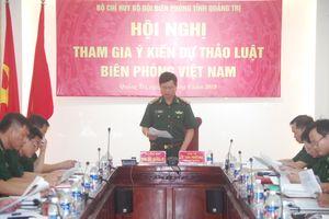 BĐBP Quảng Trị: Đóng góp ý kiến dự thảo Luật Biên phòng Việt Nam