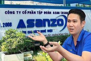 Bộ Công an mở rộng điều tra vụ Asanzo