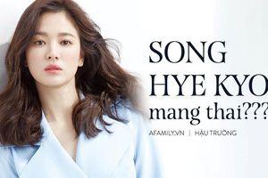 Báo xứ Trung đưa tin 'động trời': Song Hye Kyo mang thai nhưng không phải con của Song Joong Ki?