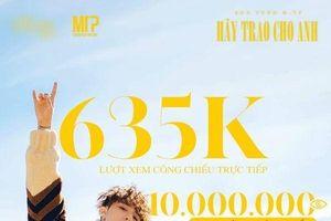 F5 liên tục để cày view cho MV 'Hãy trao cho anh' của Sơn Tùng M-TP có hiệu quả không?