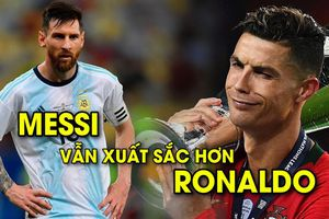 'Không vô địch Copa America, Messi vẫn xuất sắc hơn Ronaldo'